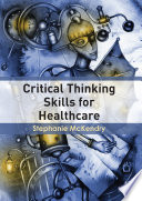 Critical Thinking Skills For Healthcare Book