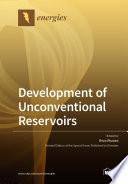 Development of Unconventional Reservoirs