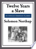 Twelve Years a Slave  With the Original Illustrations