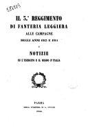 Il 3. reggimento di fanteria leggiera alle campagne degli anni 1813 e 1814 e notizie su l'esercito e il Regno d'Italia
