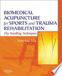Biomedical Acupuncture for Sports and Trauma Rehabilitation E Book