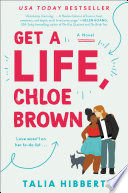 Get a life, Chloe Brown : a novel