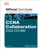 CCNA Collaboration CICD 210 060 Official Cert Guide