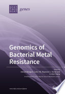 Genomics of Bacterial Metal Resistance Book
