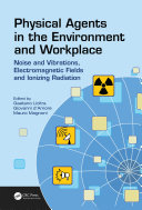 Physical Agents in the Environment and Workplace