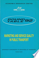 ECMT Round Tables Marketing and Service Quality in Public Transport Report of the Ninety Second Round Table on Transport Economics Held in Paris on 5 6 December 1991