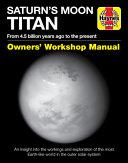 Saturn s Moon Titan Owners  Workshop Manual