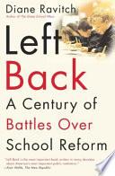 Left Back  : A Century of Battles Over School Reform