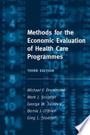 """Methods for the Economic Evaluation of Health Care Programmes"" by Michael F. Drummond, M. F. Methods for the economic evaluation of health care programmes Drummond, Mark J. Sculpher, George W. Torrance, Bernie J. O'Brien, Greg L. Stoddart"