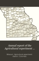 Annual Report Of The Agricultural Experiment Station Of Missouri