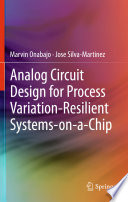 Analog Circuit Design For Process Variation Resilient Systems On A Chip Book PDF
