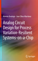 Analog Circuit Design for Process Variation Resilient Systems on a Chip