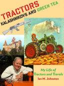Tractors, Kalashnikovs and Green Tea