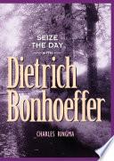 Seize The Day With Dietrich Bonhoeffer PDF