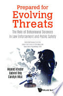 Prepared For Evolving Threats  The Role Of Behavioural Sciences In Law Enforcement And Public Safety   Selected Essays From The Asian Conference Of Criminal And Operations Psychology 2019