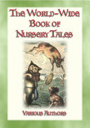 THE WORLD WIDE BOOK OF NURSERY TALES   8 illustrated Fairy Tales plus a host of Nursery Rhymes
