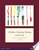 Children  Meaning Making and the Arts Book