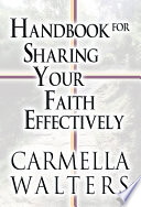 Handbook for Sharing Your Faith Effectively Book