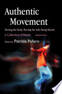 Authentic Movement Moving The Body Moving The Self Being Moved