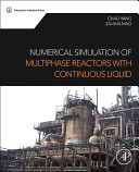 Numerical Simulation of Multiphase Reactors with Continuous Liquid Book