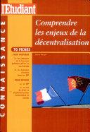 Comprendre les enjeux de la décentralisation