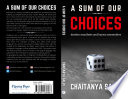 A SUM OF OUR CHOICES