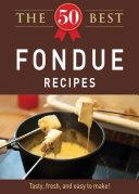 The 50 Best Fondue Recipes