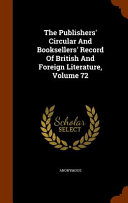 The Publishers Circular And Booksellers Record Of British And Foreign Literature Volume 72