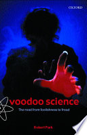 """""""Voodoo Science: The Road from Foolishness to Fraud"""" by Robert L. Park"""