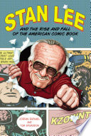 Stan Lee and the Rise and Fall of the American Comic Book Book
