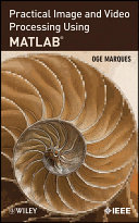 Practical Image and Video Processing Using MATLAB
