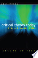 """Critical Theory Today: A User-friendly Guide"" by Lois Tyson"
