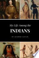 My Life Among the Indians Book