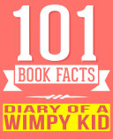Diary of a Wimpy Kid - 101 Amazingly True Facts You Didn't Know Pdf