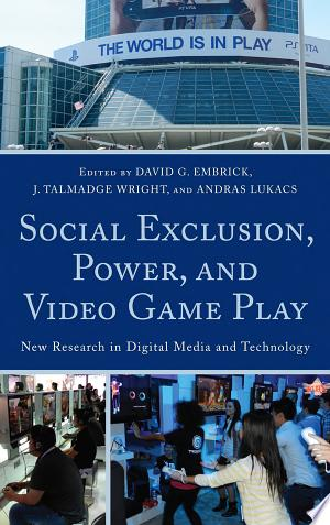 Free Download Social Exclusion, Power, and Video Game Play PDF - Writers Club