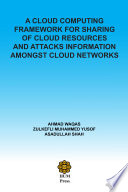 A Cloud Computing Framework For Sharing Of Cloud Resources And Attacks Information Amongst Cloud Networks