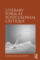 Literary Form as Postcolonial Critique
