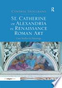 St  Catherine of Alexandria in Renaissance Roman Art