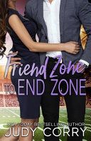 Friend Zone to End Zone