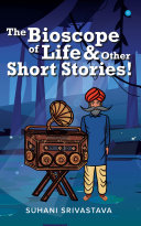 The Bioscope of Life and Other Stories