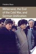 Mitterrand  the End of the Cold War  and German Unification