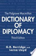 The Palgrave Macmillan Dictionary of Diplomacy Book