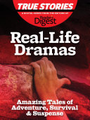 Real-Life Dramas: Amazing Tales of Adventure, Survival & Suspense ebook