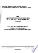 Comprehensive Everglades Restoration Plan, Aquifer Storage and Recovery Pilot Project Design Report, Lake Okeechobee ASR Pilot Project, Hillsboro ASR Pilot Project, Caloosahatchee (C-43) River ASR Pilot Project