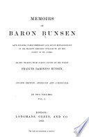 Memoirs of Baron Bunsen, Late Minister Plenipotentiary and Envoy Extraordinary of His Majesty Frederic William IV at the Court of St. James  , Volume 1