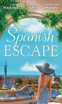 Spanish Escape: The Playboy of Puerto Banús / A Game of Vows / For the Sake of Their Son (The Alpha Brotherhood)