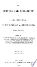 The Letters and Dispatches of John Churchill, First Duke of Marlborough, from 1702-1712