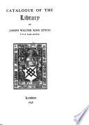 Catalogue of the Library of Joseph Walter King Eyton