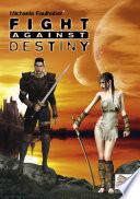 Fight Against Destiny