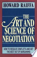 """The Art and Science of Negotiation"" by Howard Raiffa"